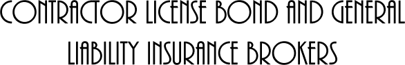 Contractor License Bond and General Liability Insurance Brokers